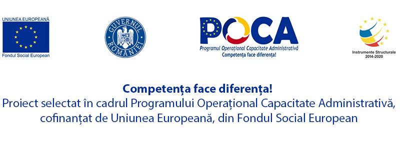 Competența face diferența! Proiect selectat în cadrul Programului Operațional Capacitate Administrativă, cofinanțat de Uniunea Europeană, din Fondul Social European