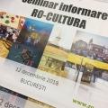 Primul seminar de informare RO-CULTURA a fost organizat în București